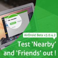 AirDroid v3.0.4.2 beta nearby and friends features