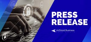 Press Release - AirDroid Business News
