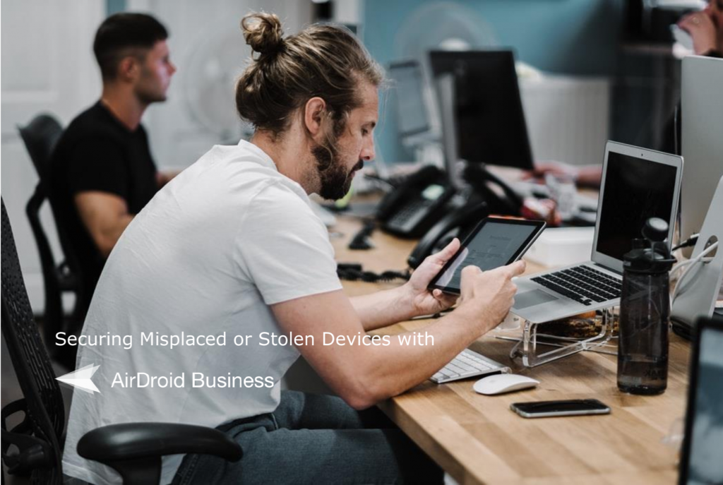 Securing Misplaced or Stolen Devices with AirDroid Business