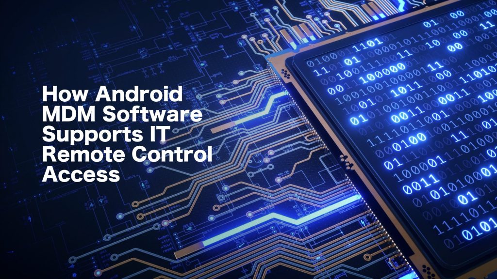 android remote support IT software