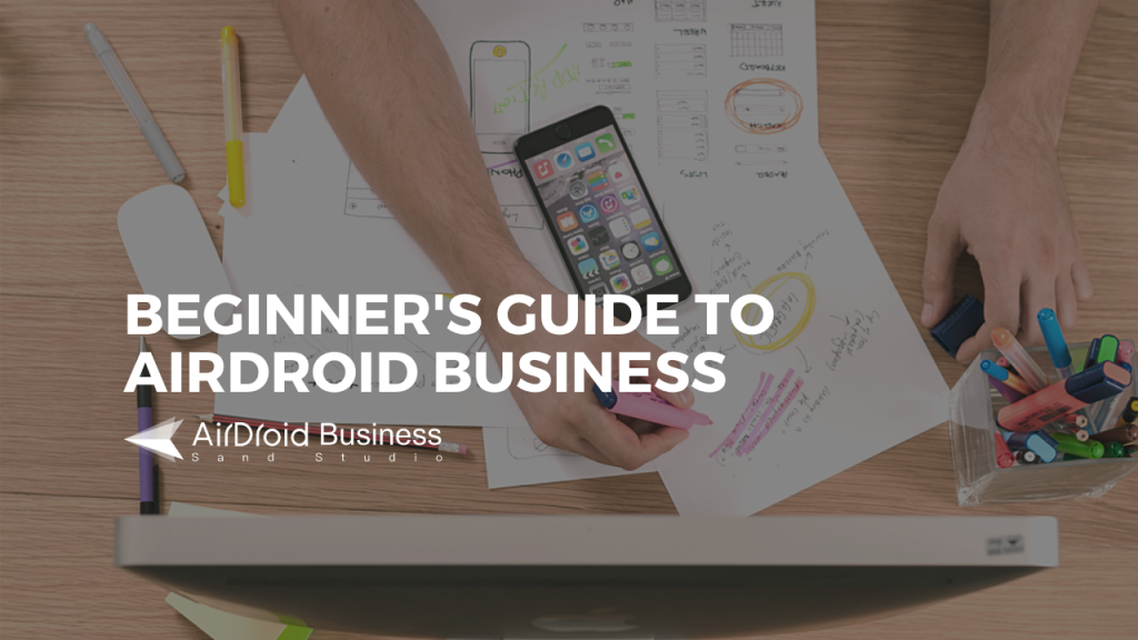 AirDroid Business Beginner's Guide
