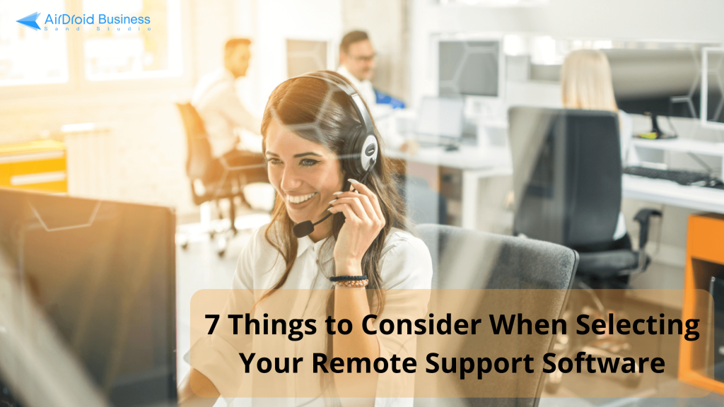 7 Things to Consider When Selecting Your Remote Support Software banner