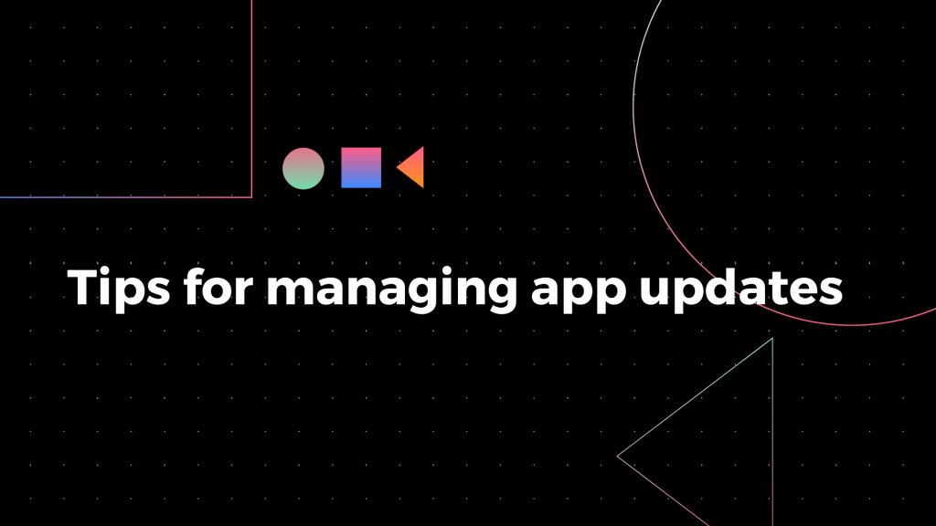 Tips for updating apps