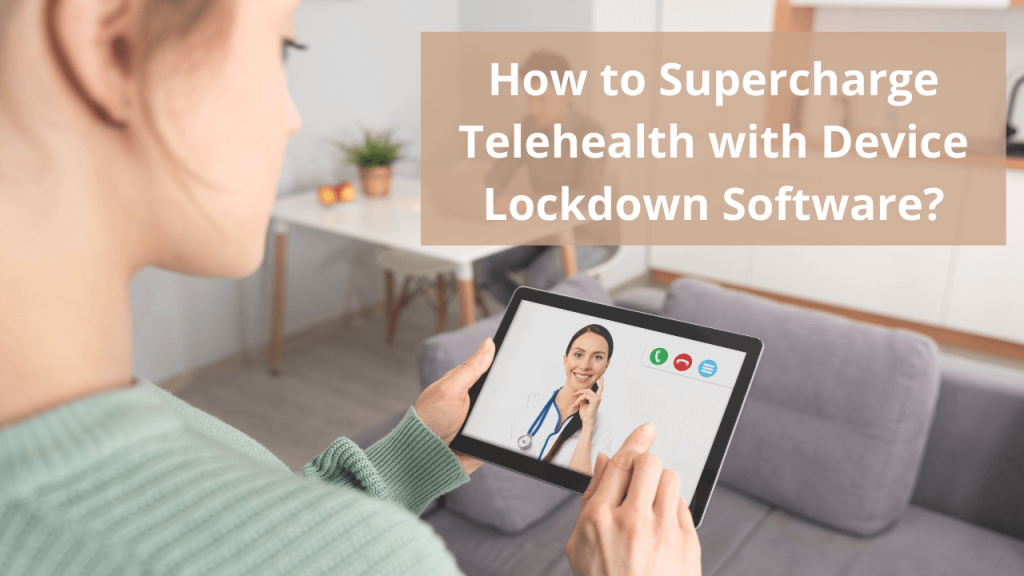 telehealth android kiosk software