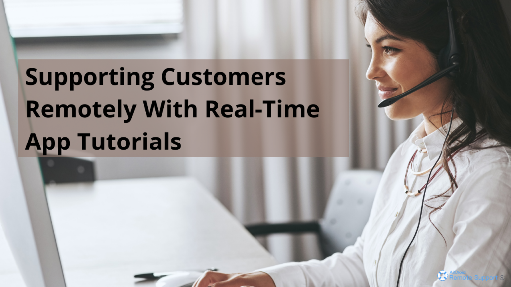 remote support customers with real-time app tutorials