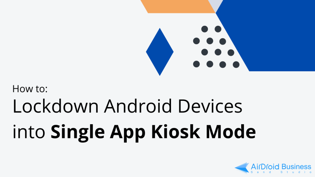 lock android device into single app mode