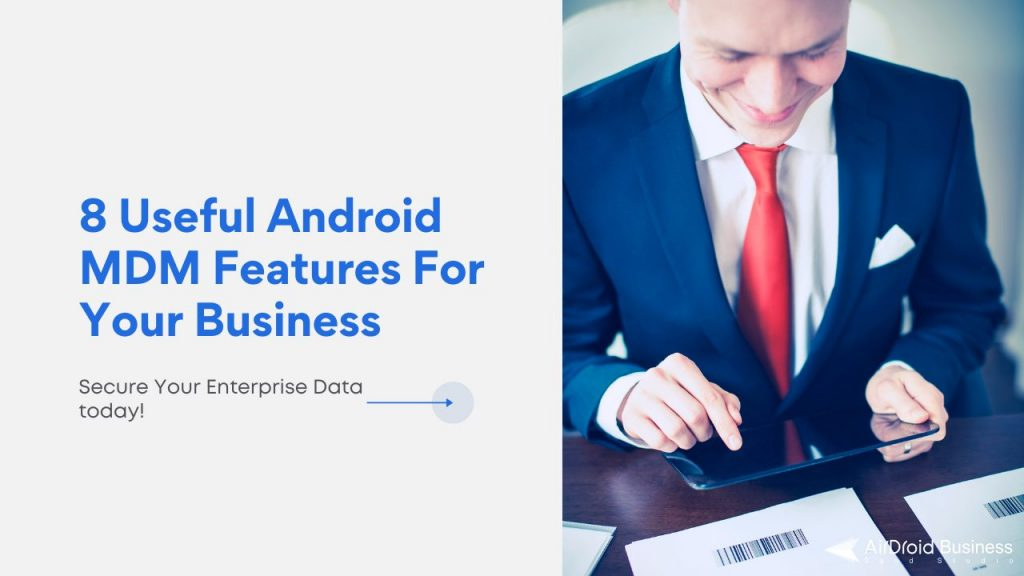 8 useful android mdm features for your business
