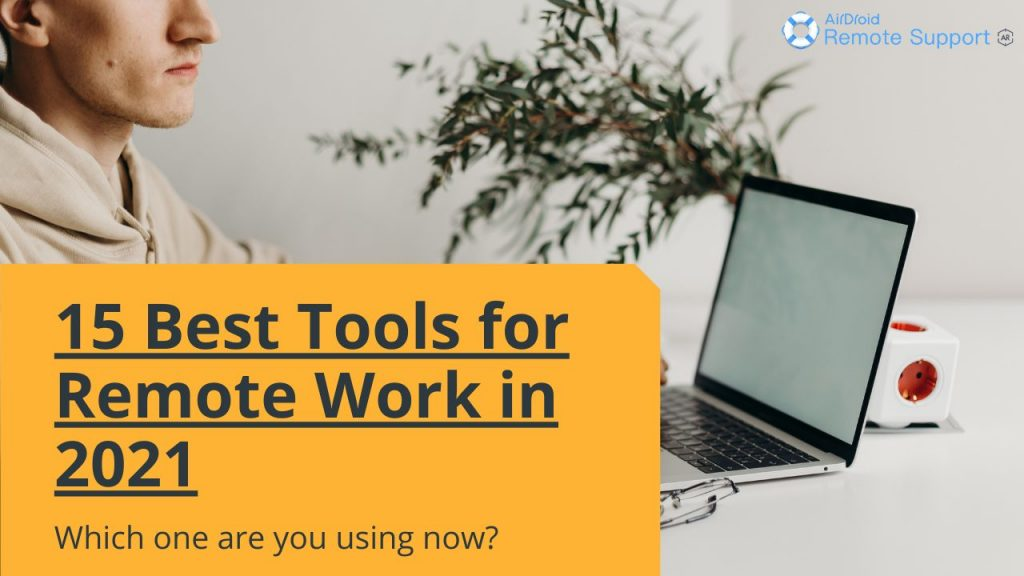 15 Best Tools for Remote Work in 2021