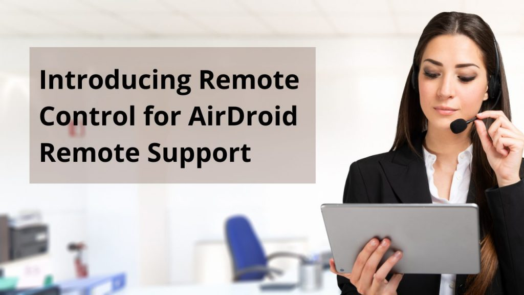 remote control for remote support software airdroid