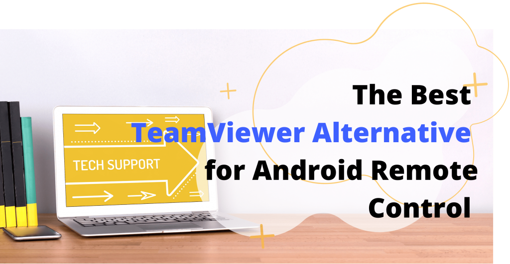 AirDroid Business, the best TeamViewer alternative for android remote control