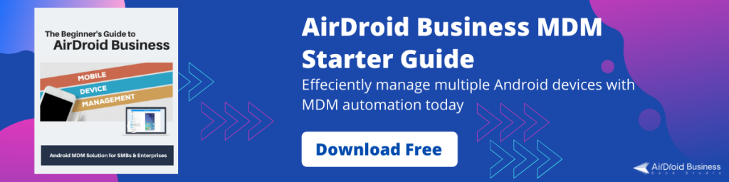 AirDroid Business MDM Solution Guide