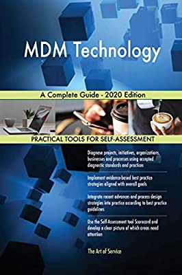 MDM Technology: A Complete Guide by Gerardus Blokdyk