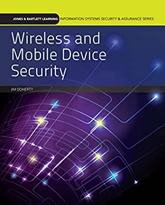 Wireless and Mobile Device Security: Print Bundle by Jim Doherty