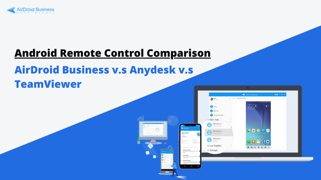 AirDroid Business vs AnyDesk vs TeamViewer