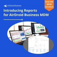 Introducing AirDroid Business MDM Reporting blog cover