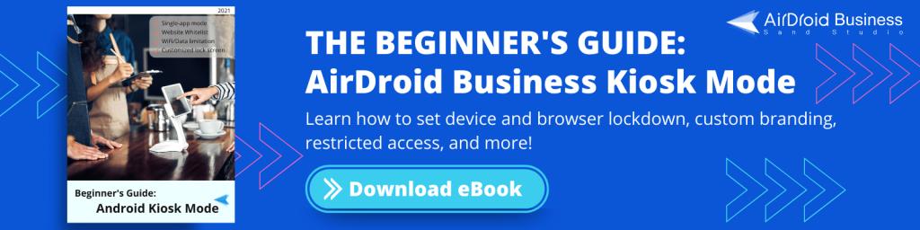 airdroid business beginner's guide for kiosk mode